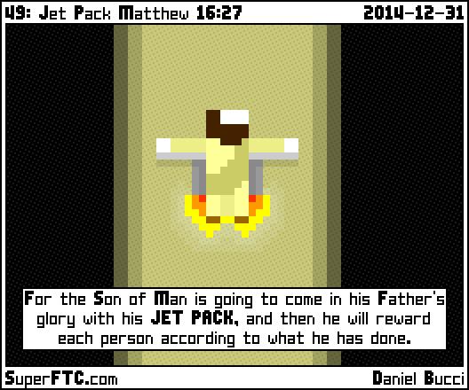 Jet Pack Matthew 16:27